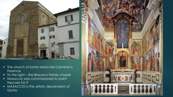 The church of Santa Maria del Carmine in Florence