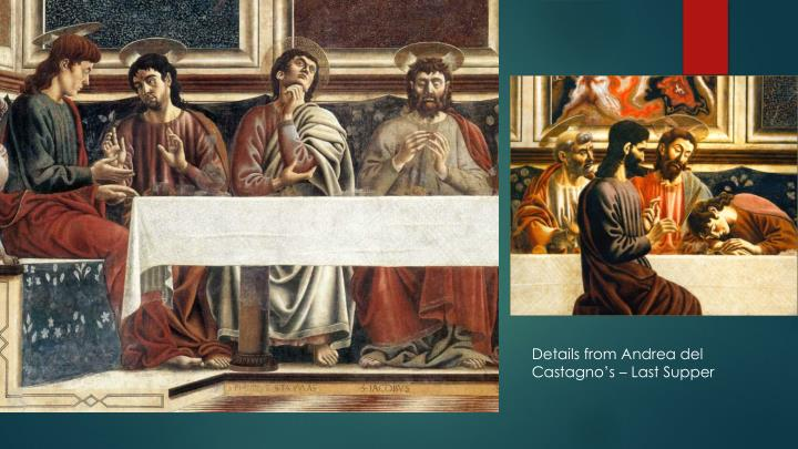 Details from Andrea del Castagno's – Last Supper