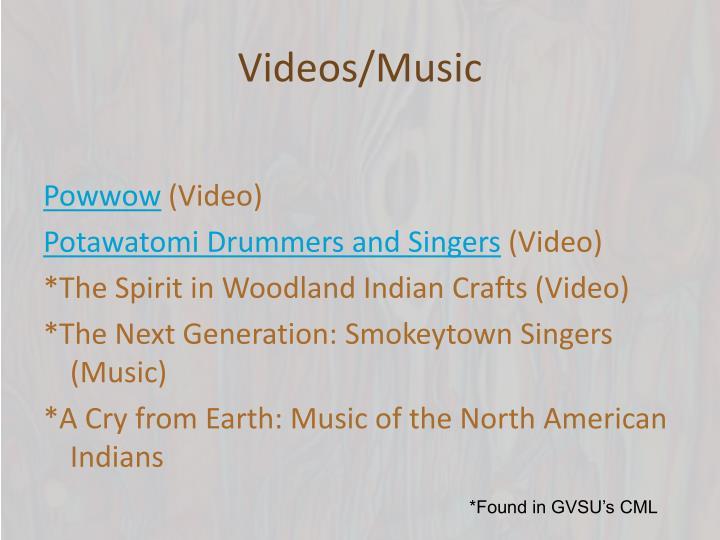 Videos/Music