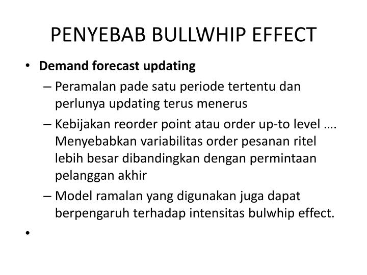 PENYEBAB BULLWHIP EFFECT