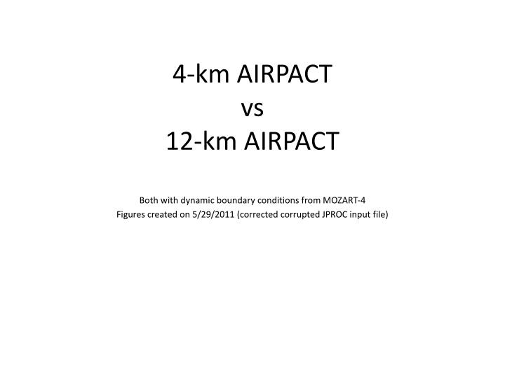 4 km airpact vs 12 km airpact