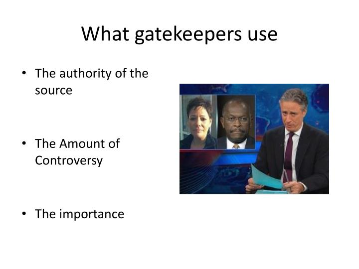 What gatekeepers use