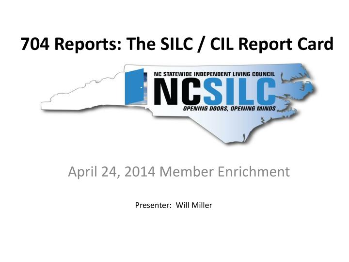 704 reports the silc cil report card
