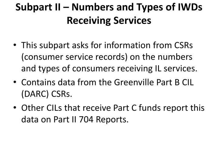 Subpart II – Numbers and Types of IWDs Receiving Services