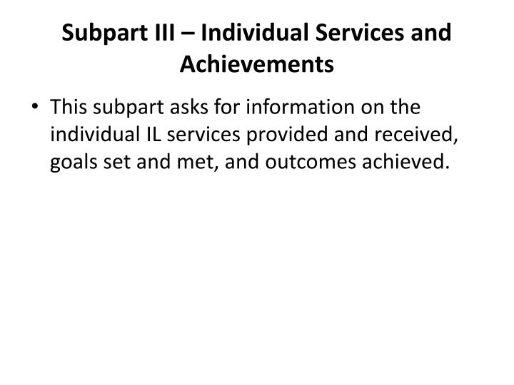 Subpart III – Individual Services and Achievements
