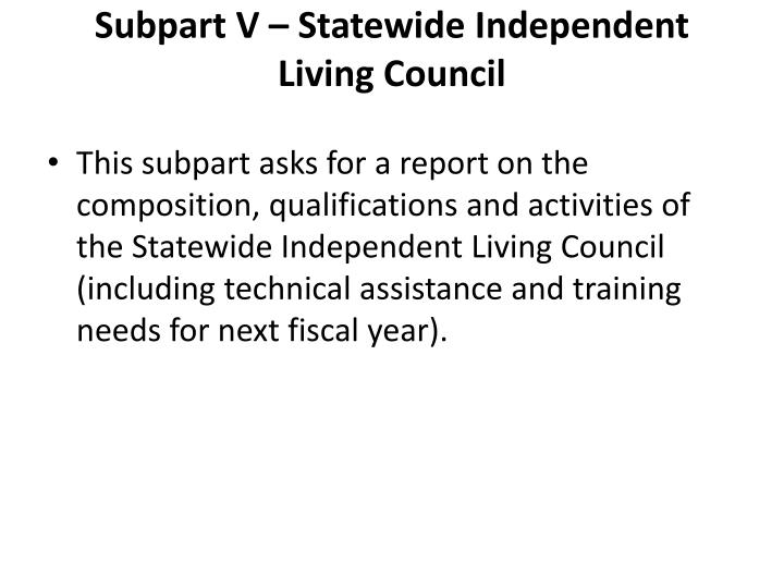 Subpart V – Statewide Independent Living Council