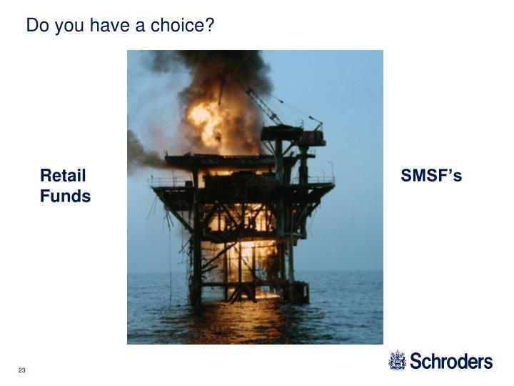Do you have a choice?