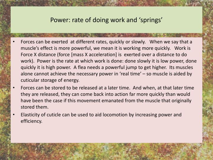 Power: rate of doing work and 'springs'