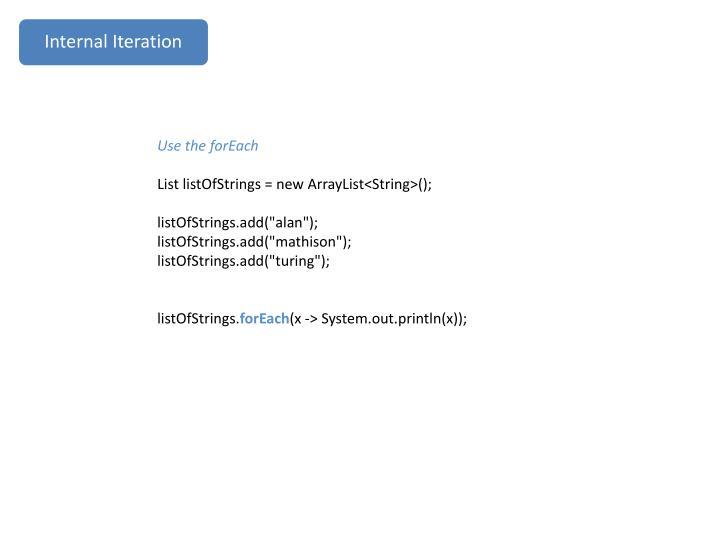 Internal Iteration