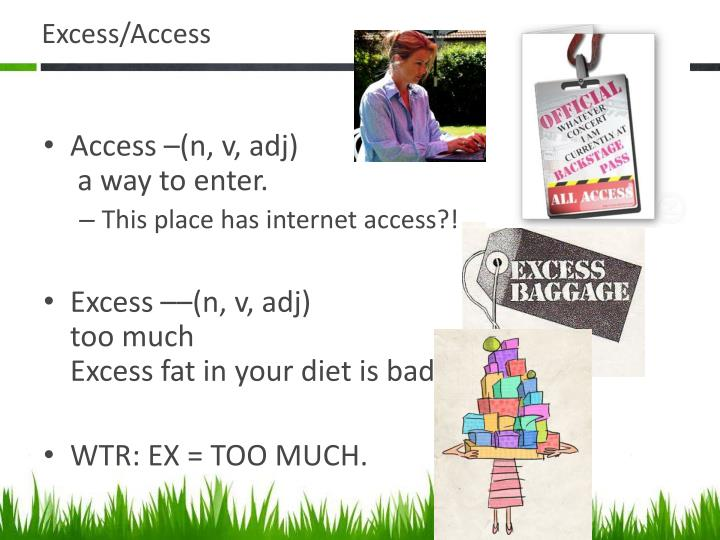 Excess/Access