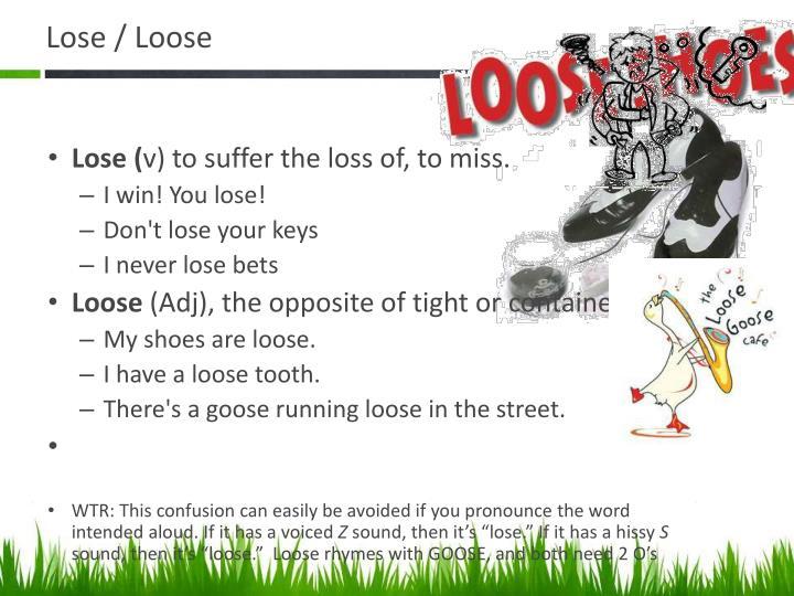 Lose / Loose