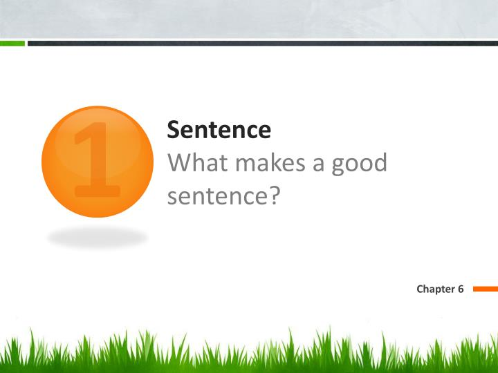 Sentence what makes a good sentence