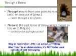 through threw