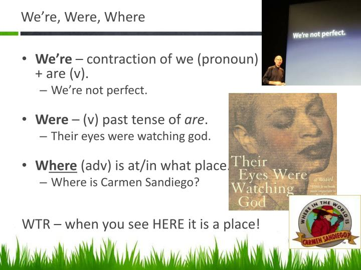 We're, Were, Where