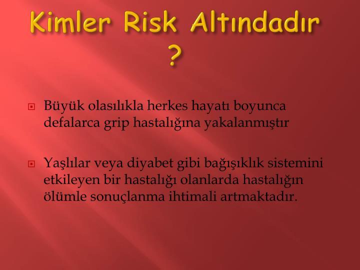 Kimler Risk Altındadır ?