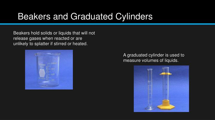 Beakers and Graduated Cylinders