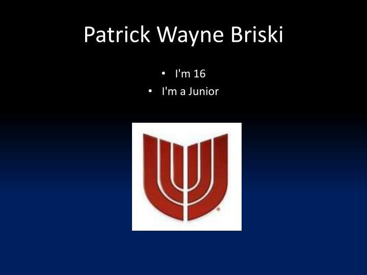 Patrick Wayne Briski