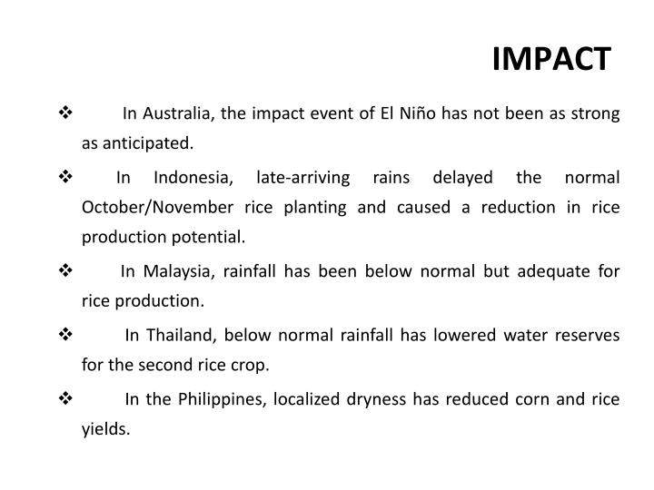 In Australia, the impact event of El Niño has not been as strong as anticipated.