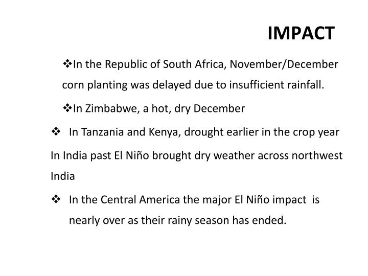 In the Republic of South Africa, November/December corn planting was delayed due to insufficient rainfall.