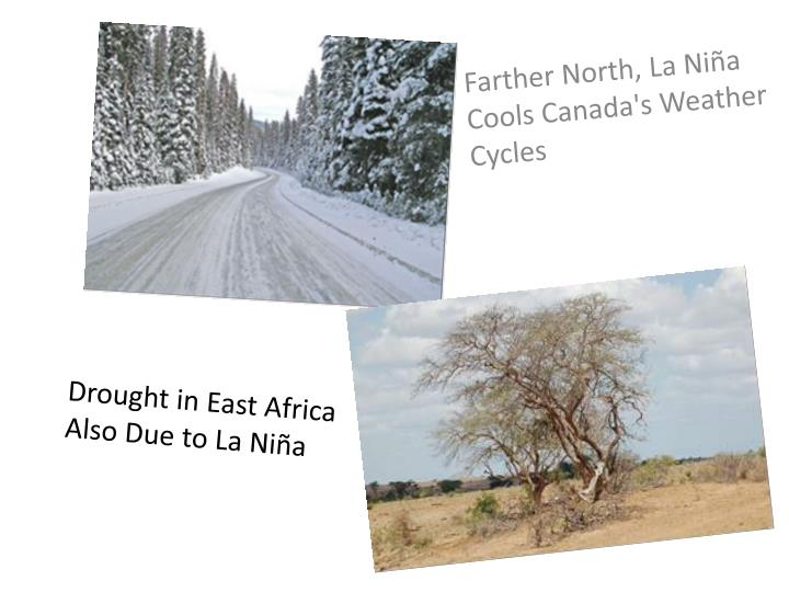 Farther North, La Niña
