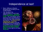 independence at last