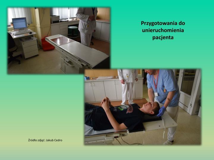 Przygotowania do unieruchomienia pacjenta