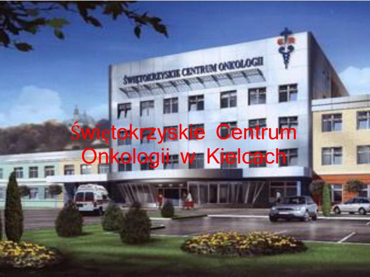 Świętokrzyskie Centrum Onkologii w Kielcach