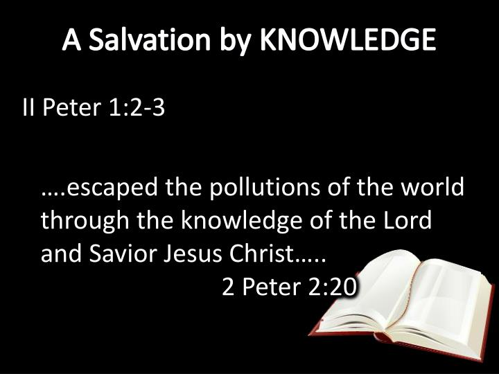 A Salvation by KNOWLEDGE