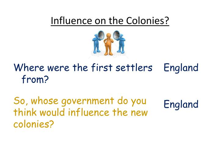 Influence on the Colonies?