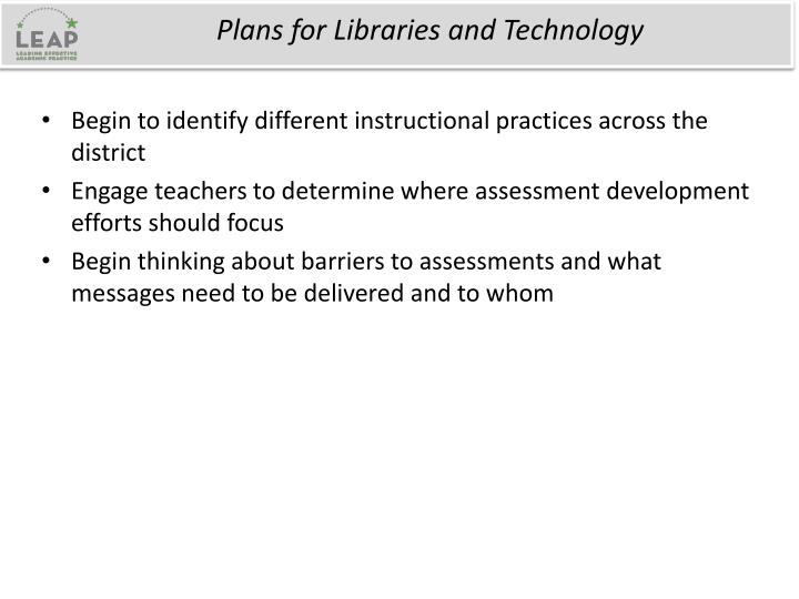 Plans for Libraries and Technology