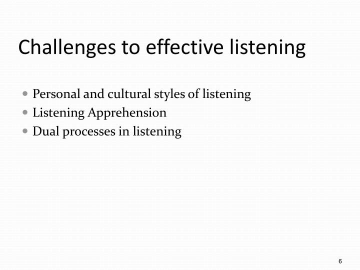 Challenges to effective listening