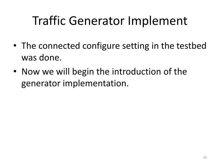 Traffic Generator Implement