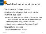 dual stack services at imperial