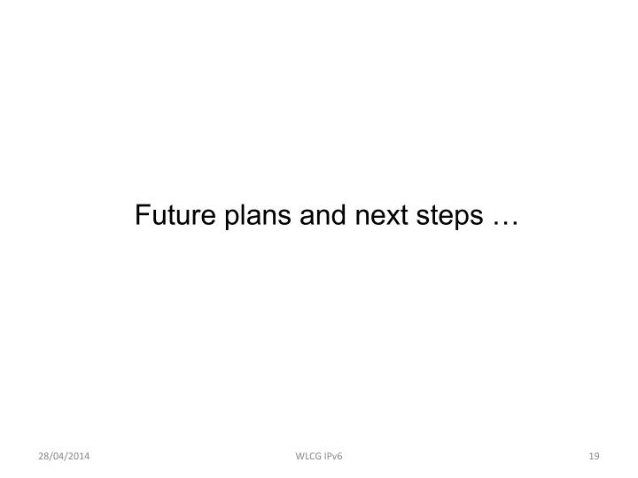 Future plans and next steps …