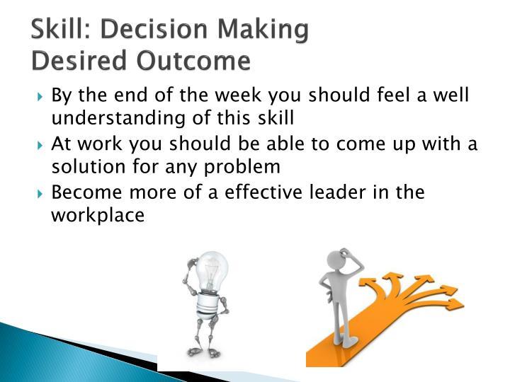 Skill: Decision Making