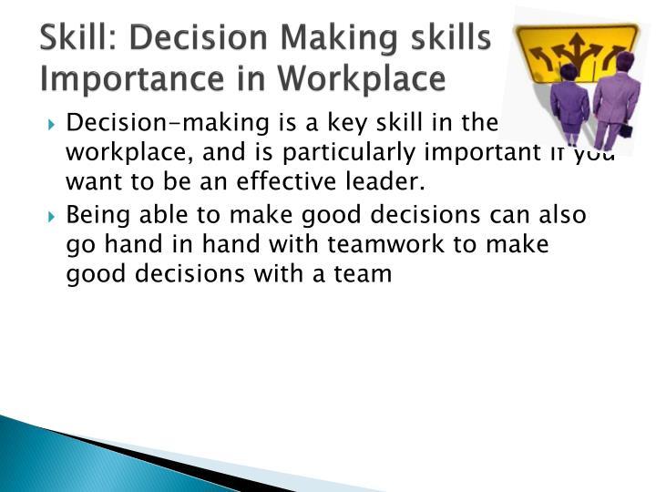 Skill: Decision Making skills