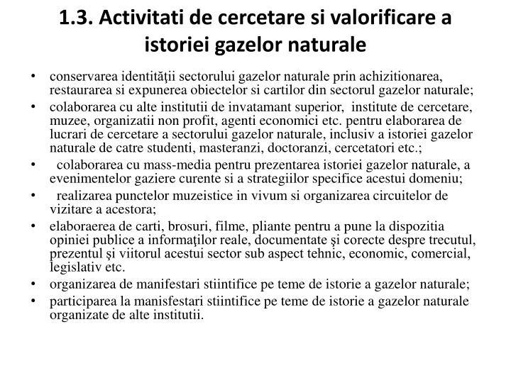 1.3. Activitati de cercetare si valorificare a istoriei gazelor naturale