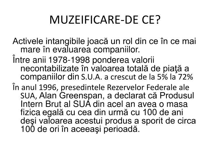 MUZEIFICARE-DE CE?