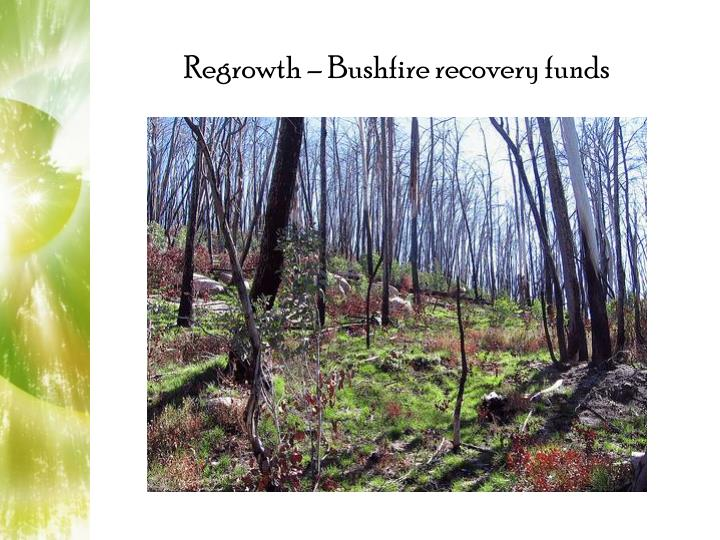 Regrowth – Bushfire recovery funds