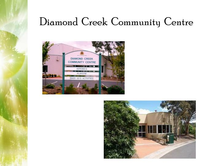 Diamond  Creek  Community  Centre