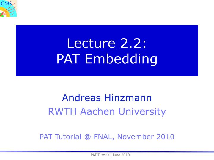 Lecture 2 2 pat embedding