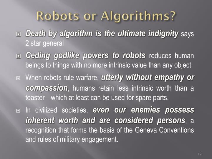 Robots or Algorithms?