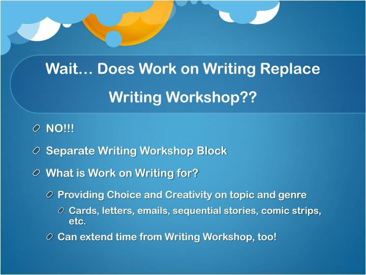 Wait… Does Work on Writing Replace Writing Workshop??