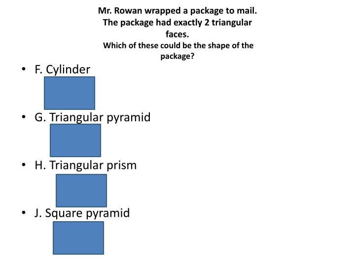 Mr. Rowan wrapped a package to mail.