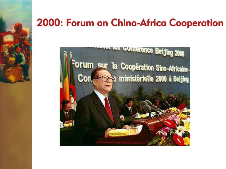2000: Forum on China-Africa Cooperation