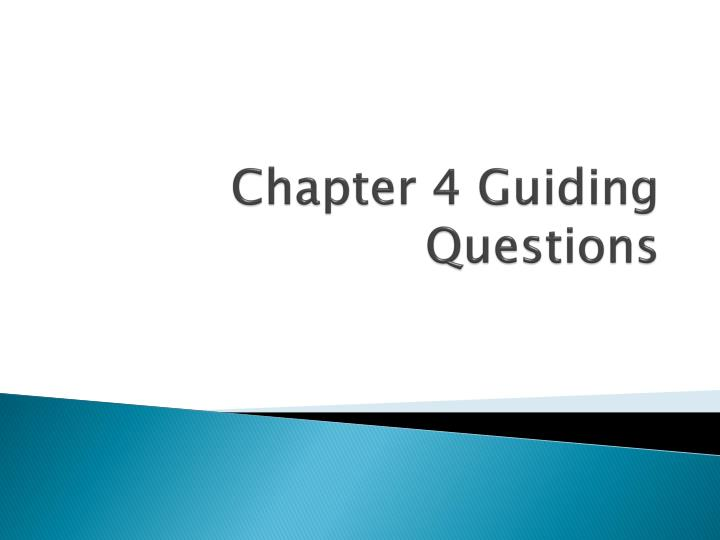 Chapter 4 guiding questions