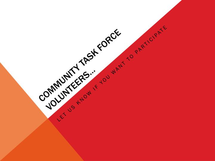community task force volunteers…