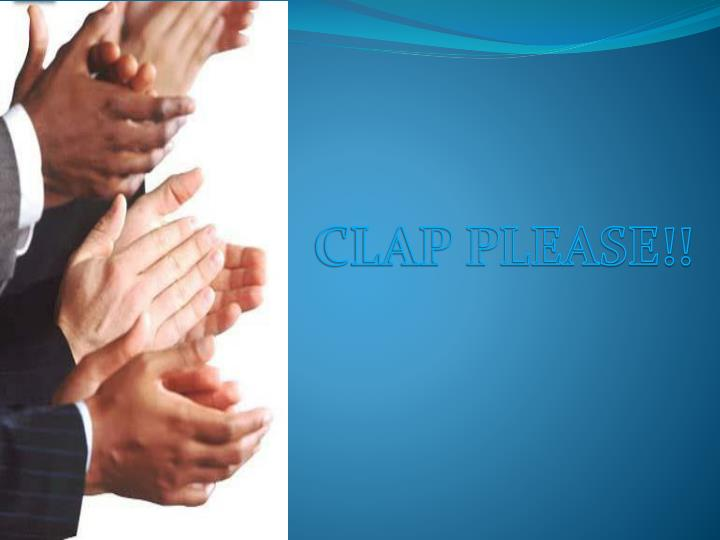 CLAP PLEASE!!