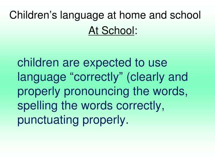 Children's language at home and school