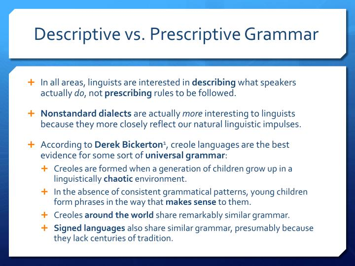 Descriptive vs. Prescriptive Grammar